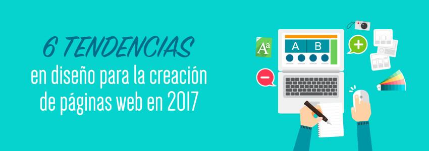6 Tendencias en diseño para la creación de páginas web en 2017