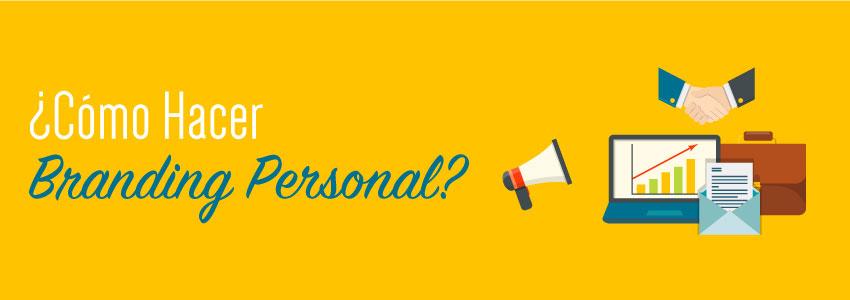 ¿Cómo Hacer Branding Personal?