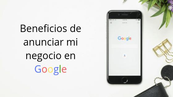 Beneficios de anunciar mi negocio en Google