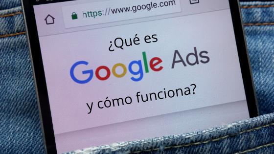 ¿Qué es Google Ads y cómo funciona?