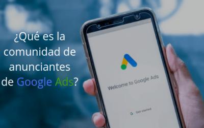 ¿Qué es la comunidad de anunciantes de Google Ads?