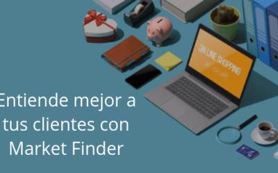 Entiende mejor a tus clientes con Market Finder