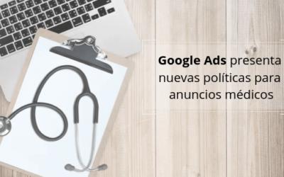 Google Ads presenta nuevas políticas para anuncios médicos
