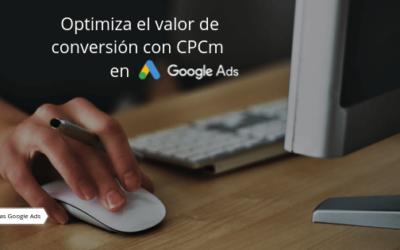 Optimiza el valor de conversión con CPCm en Google Ads