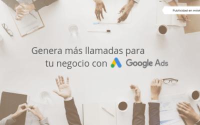Genera más llamadas para tu negocio con Google Ads