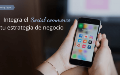 Integra el social commerce a tu estrategia de negocio