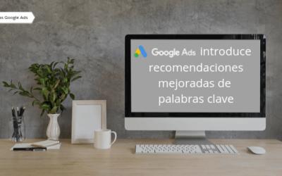 Google Ads introduce recomendaciones mejoradas de palabras clave