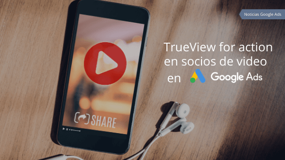 TrueView for Action en socios de video en Google Ads