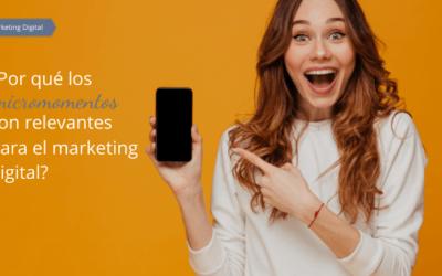 ¿Por qué los micromomentos son relevantes para el marketing digital?