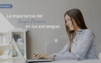 La importancia del Buyer Persona en tus estrategias