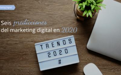 Seis predicciones del marketing digital en 2020