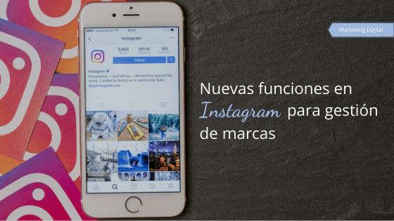Nuevas funciones en Instagram para gestión de marcas