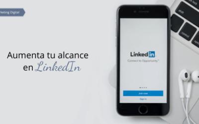 Aumenta tu alcance en LinkedIn