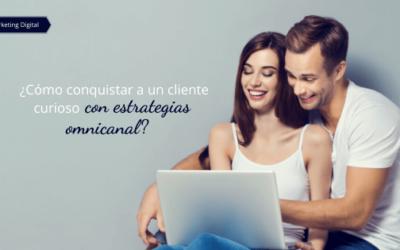 ¿Cómo conquistar a un cliente curioso con estrategias omnicanal?