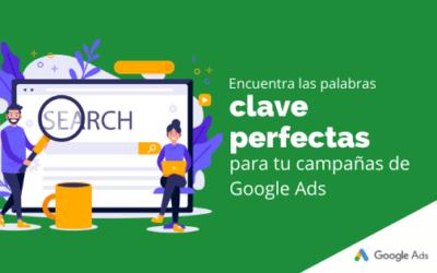 Encuentra las palabras clave perfectas para tu campaña de Google Ads