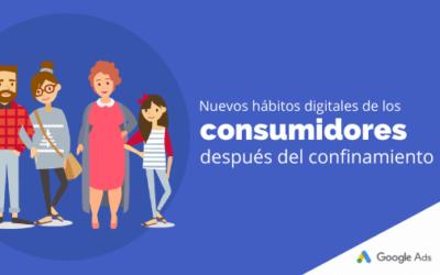 Nuevos hábitos digitales de los consumidores después del confinamiento