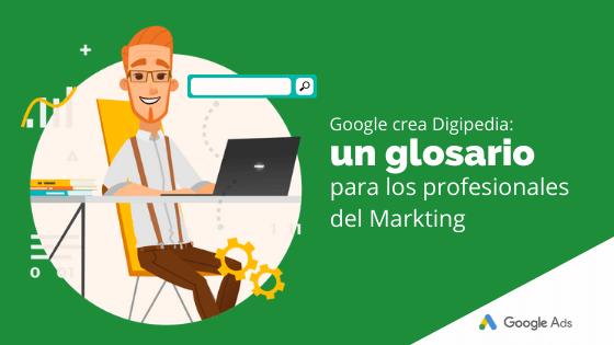 Google crea Digipedia: un glosario para los profesionales del marketing