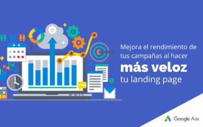 Mejora el rendimiento de tus campañas al hacer más veloz tu landing page