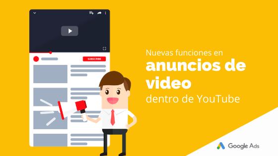 Nuevas funciones en anuncios de video dentro de YouTube