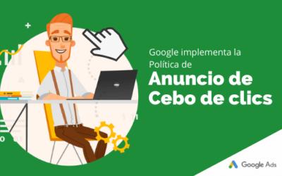 Google implementa la Política de 'Anuncio de Cebo de Clics'