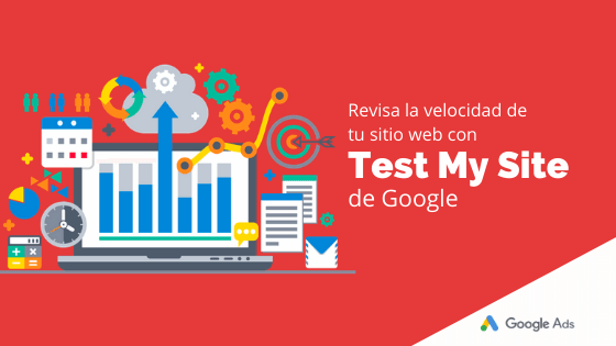 Revisa la velocidad de tu sitio web con Test My Site de Google