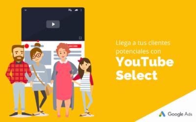 Llega a tus clientes potenciales con YouTube Select