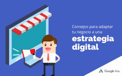 Consejos para adaptar tu negocio a una estrategia digital