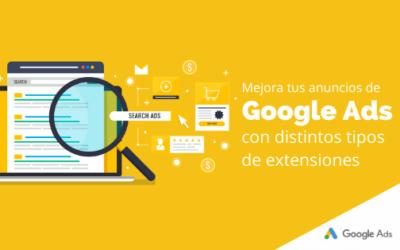 Mejora tus anuncios de Google Ads con distintos tipos de extensiones