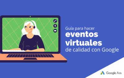 Guía para hacer eventos virtuales de calidad con Google