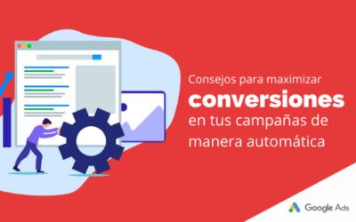 Consejos para maximizar conversiones en tus campañas de manera automática