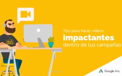 Tips para hacer videos impactantes dentro de tus campañas