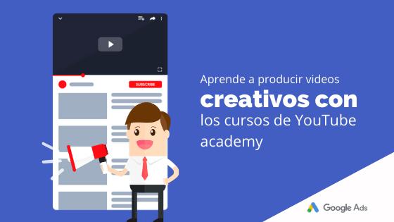 Aprende a producir videos creativos con los cursos de YouTube Academy