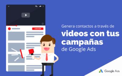 Genera contactos a través de videos con tus campañas de Google Ads