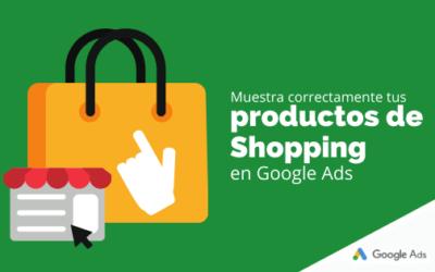 Muestra correctamente tus productos de Shopping en Google Ads