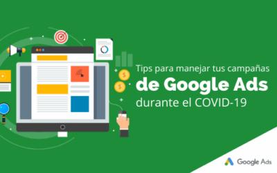 Tips para manejar tus campañas de Google Ads durante el COVID-19