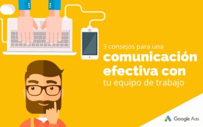 3 consejos para una comunicación efectiva con tu equipo de trabajo