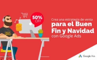 Crea una estrategia de venta para el Buen Fin y Navidad con Google Ads