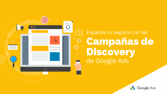 Expande tu negocio con las campañas de Discovery de Google Ads