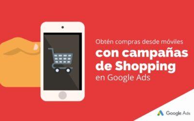 Obtén compras desde móviles con campañas de Shopping en Google Ads