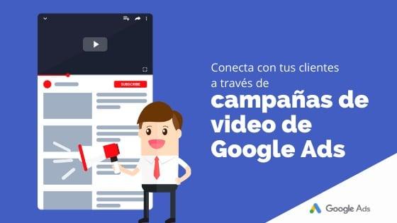 Conecta con tus clientes a través de campañas de video de Google Ads