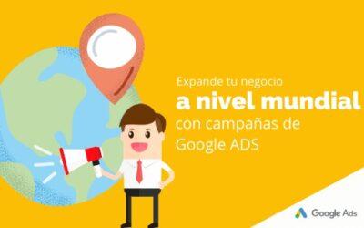 Expande tu negocio a nivel mundial con campañas de Google Ads
