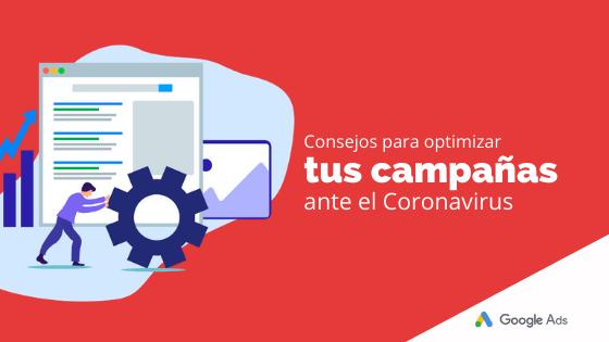Consejos para optimizar tus campañas ante el Coronavirus
