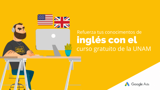 Refuerza tus conocimientos de inglés con el curso gratuito de la UNAM