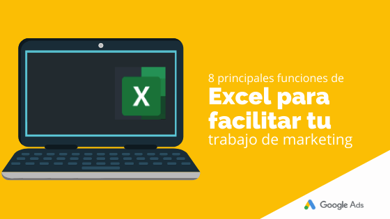 8 principales funciones de Excel para facilitar tu trabajo de marketing