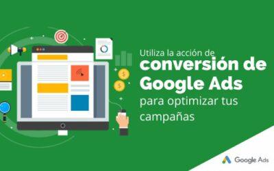 Utiliza la acción de conversión de Google Ads para optimizar tus campañas