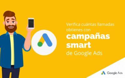Verifica cuántas llamadas obtienes con campañas smart de Google Ads