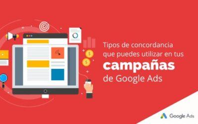 Tipos de concordancia que puedes utilizar en tus campañas de Google Ads