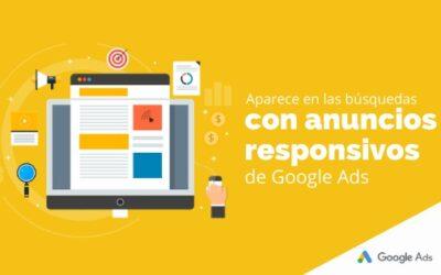 Aparece en las búsquedas con anuncios responsivos de Google Ads