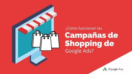 ¿Cómo funcionan las campañas de Shopping de Google Ads?