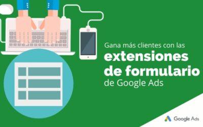 Gana más clientes con las extensiones de formulario de Google Ads
